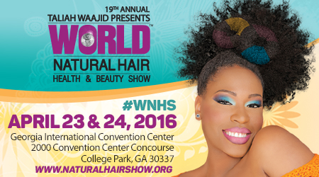 Taliah Waajid World Natural Hair Show April 23 & 24, 2016